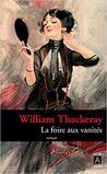 La foire aux vanités by William Makepeace Thackeray