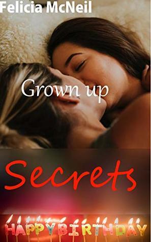 Grown Up Secrets: Lesbian Erotica, Lesbian Romance, Lesbian Fiction