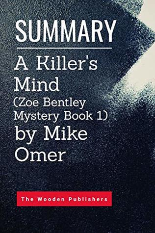 Summary: A Killer's Mind (Zoe Bentley Mystery Book 1) by Mike Omer