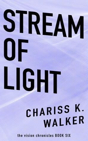 Stream of Light (The Vision Chronicles, #6)