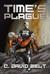 Time's Plague by C. David Belt