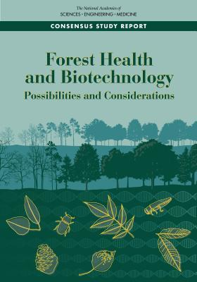 Forest Health and Biotechnology: Possibilities and Considerations