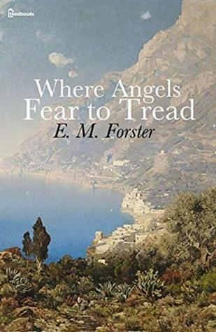 Where Angels Fear to Tread : ( ANNOTATED )