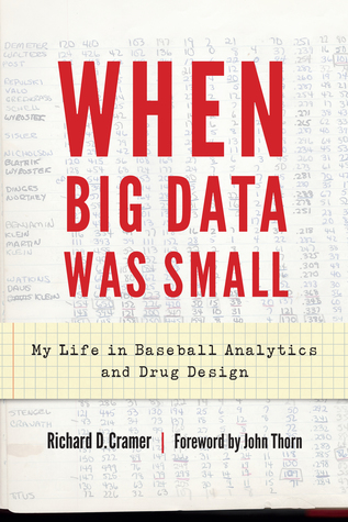 When Big Data Was Small: My Life in Baseball Analytics and Drug Design