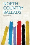 North Country Ballads