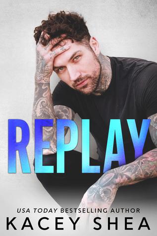 Replay by Kacey Shea