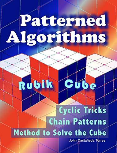 Patterned Algorithms Rubik Cube: Patterns and tricks