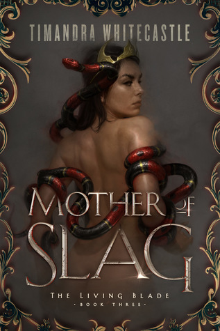 Mother of Slag (The Living Blade, #3)