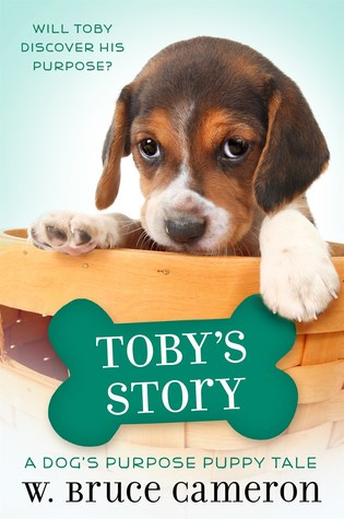 Toby's Story: A Dog's Purpose Puppy Tale