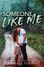 Someone Like Me by Stephanie Fournet
