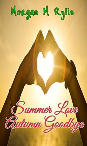 Summer Love Autumn Goodbye (#YouAreNotAlone #1)