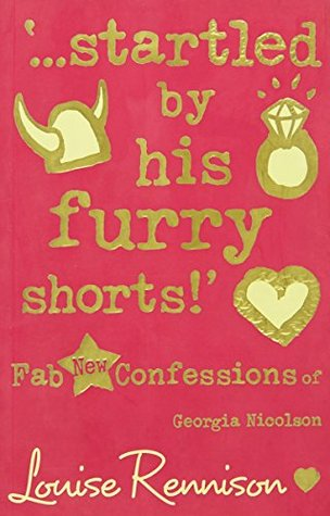 '…startled by his furry shorts!' (Confessions of Georgia Nicolson, Book 7)
