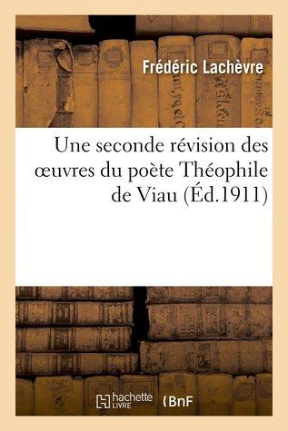 Une seconde révision des oeuvres du poète Théophile de Viau