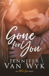 Gone For You (All For You, #1)