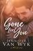Gone For You by Jennifer Van Wyk