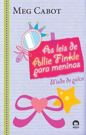 Medo de palco - As leis de Allie Finkle para meninas