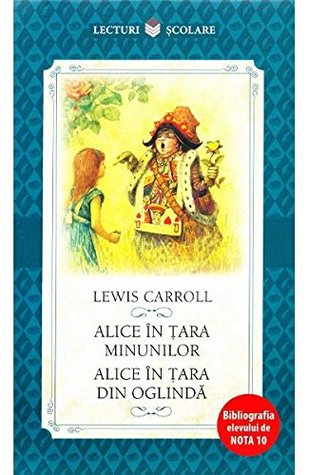 Alice in Tara Minunilor. Alice in Tara din Oglinda