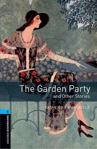 Oxford Bookworms Library: Level 5:: The Garden Party and Other Stories audio pack