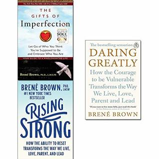 Rising Strong / Daring Greatly / The Gifts of Imperfection