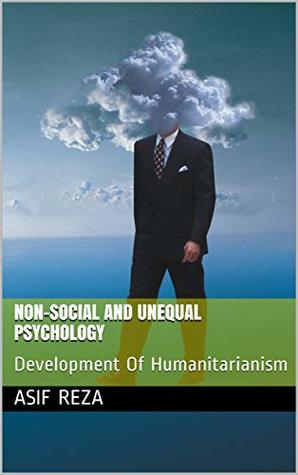 Non-Social And Unequal Psychology : Development Of Humanitarianism