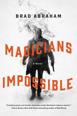 Magicians Impossible: A Novel