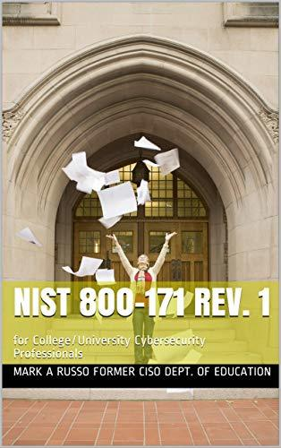 NIST 800-171 rev. 1: for College/University Cybersecurity Professionals