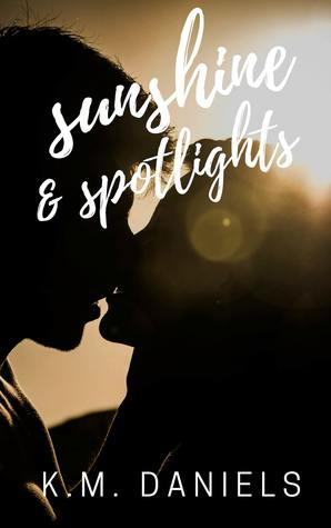 Sunshine-and-Spotlights-Sunshine-Duet-Book-1-K-M-Daniels