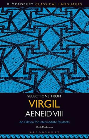 Selections from Virgil Aeneid VIII: An Edition for Intermediate Students