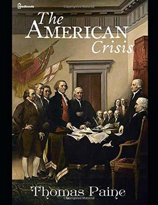 The American Crisis: ( ANNOTATED )