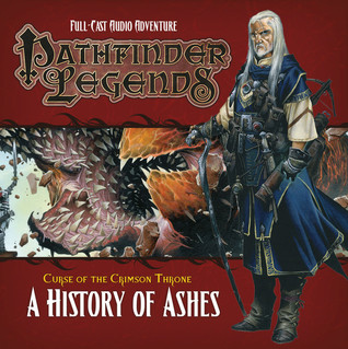 Curse of the Crimson Throne: A History of Ashes (Pathfinder Legends, #3.4)
