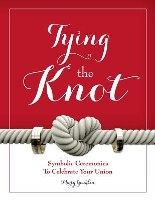 Tying the Knot: Symbolic Ceremonies to Celebrate Your Union