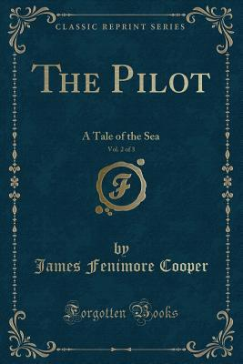 The Pilot, Vol. 2 of 3: A Tale of the Sea