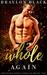 Whole Again (Orchard Ridge Omegas, #1)