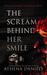 The Scream Behind Her Smile