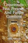 Crosswinds: Past, Present, and Future Combine