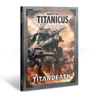 Adeptus Titanicus: The Horus Heresy – Titandeath Campaign Book