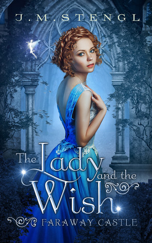 The Lady and the Wish by J.M. Stengl