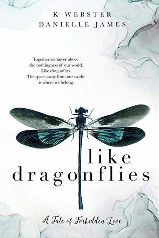 Like Dragonflies by K.  Webster