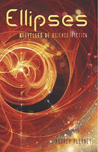 Ellipses: Recueil de nouvelles de science-fiction