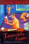 Invisible Forms and Other Literary Curiosities