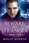 Beware the Stranger: B. E. Ware Book One (The B. E. Ware Series 1)