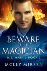 Beware the Magician (B. E. Ware Book Two)