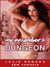My Neighbor's Dungeon - 50 Shades of Roses Part 4: (BDSM Submission Romance)