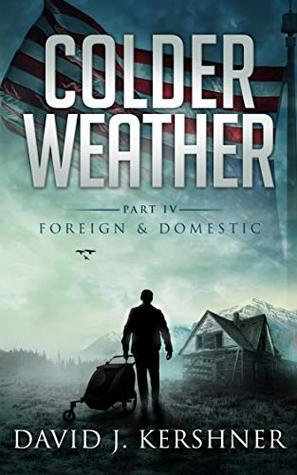 Colder Weather (Foreign and Domestic Book 4)