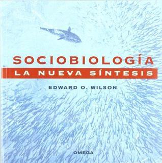 Sociobiología: la nueva síntesis