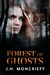 Forest of Ghosts by J.H. Moncrieff
