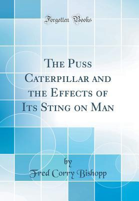 The Puss Caterpillar and the Effects of Its Sting on Man