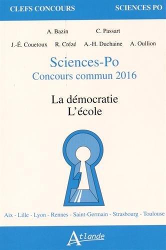 La démocratie ; L'école : Sciences-Po, Concours commun 2016