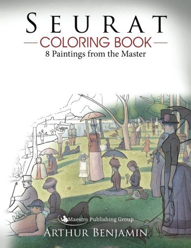 Seurat Coloring Book: 8 Paintings from the Master