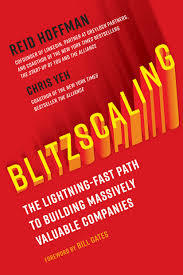 Blitzscaling: The Lightning-Fast Path to Building Massively Valuable Companies by Reid Hoffman Book Summary